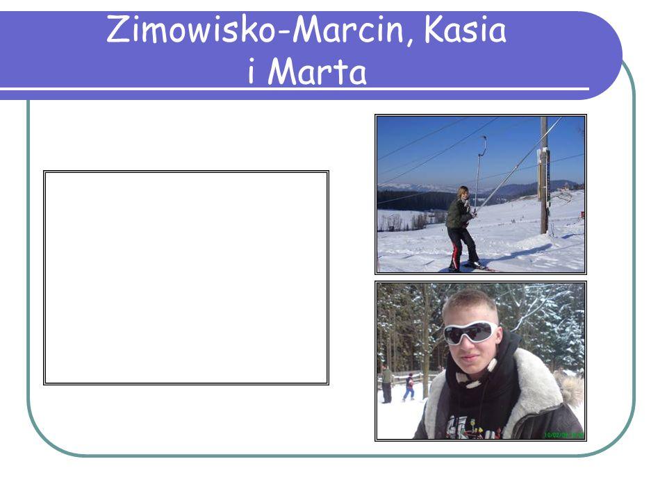 Zimowisko-Marcin, Kasia i Marta