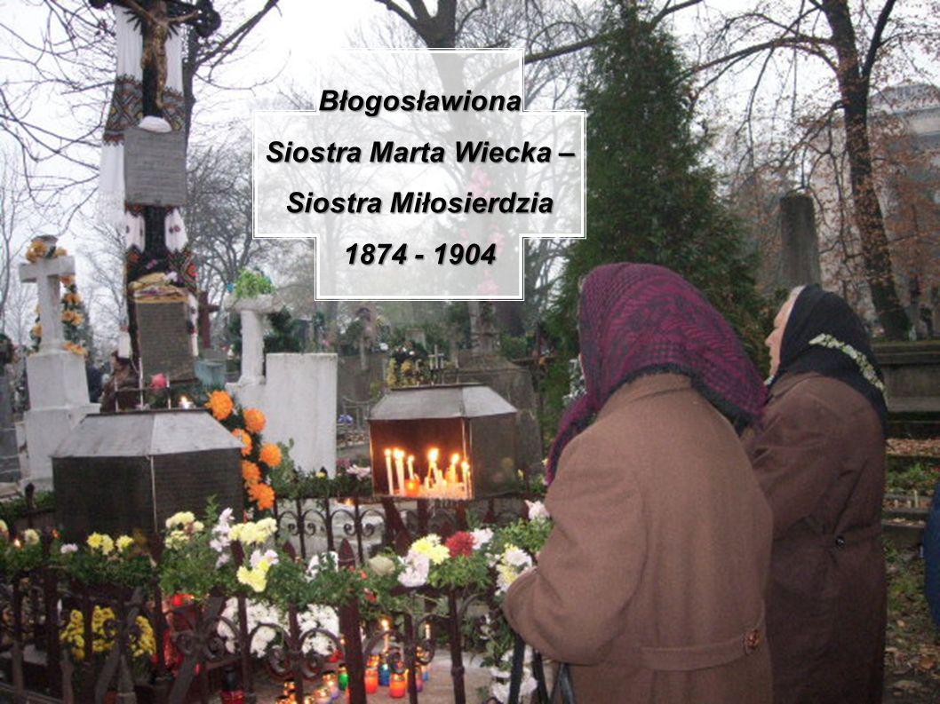 Błogosławiona Siostra Marta Wiecka – Siostra Miłosierdzia 1874 - 1904