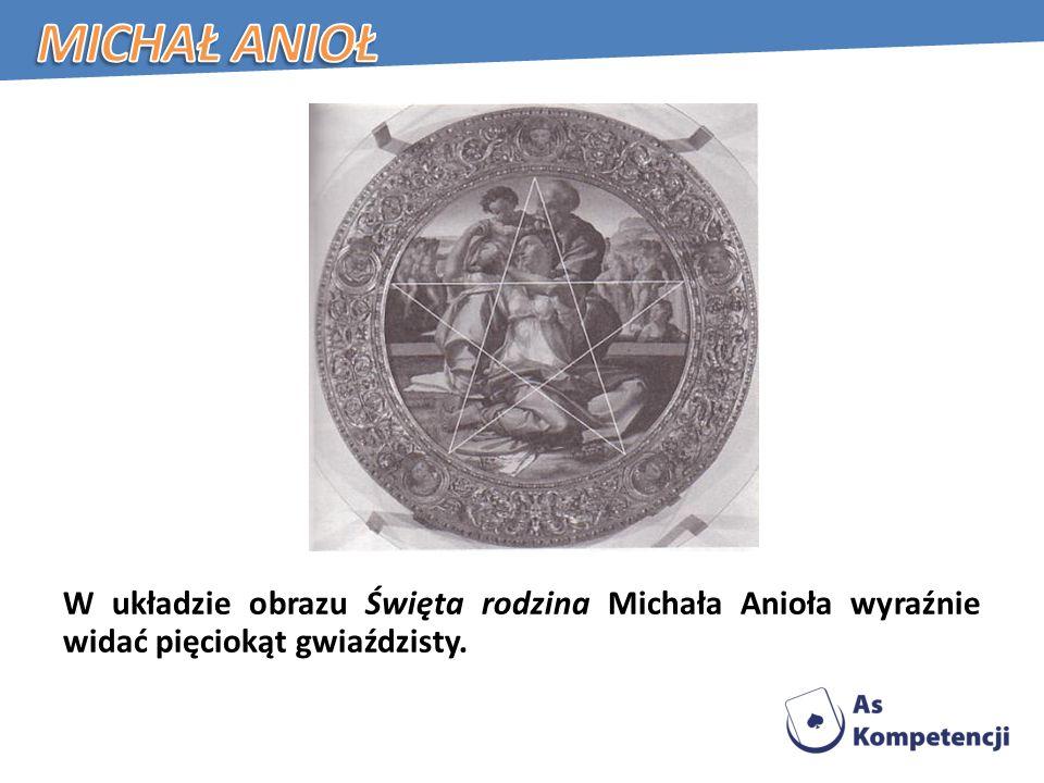 W układzie obrazu Święta rodzina Michała Anioła wyraźnie widać pięciokąt gwiaździsty.