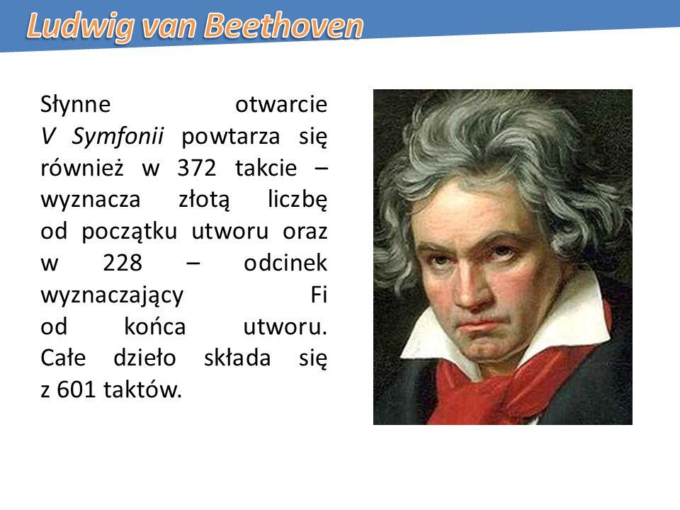 Słynne otwarcie V Symfonii powtarza się również w 372 takcie – wyznacza złotą liczbę od początku utworu oraz w 228 – odcinek wyznaczający Fi od końca utworu.