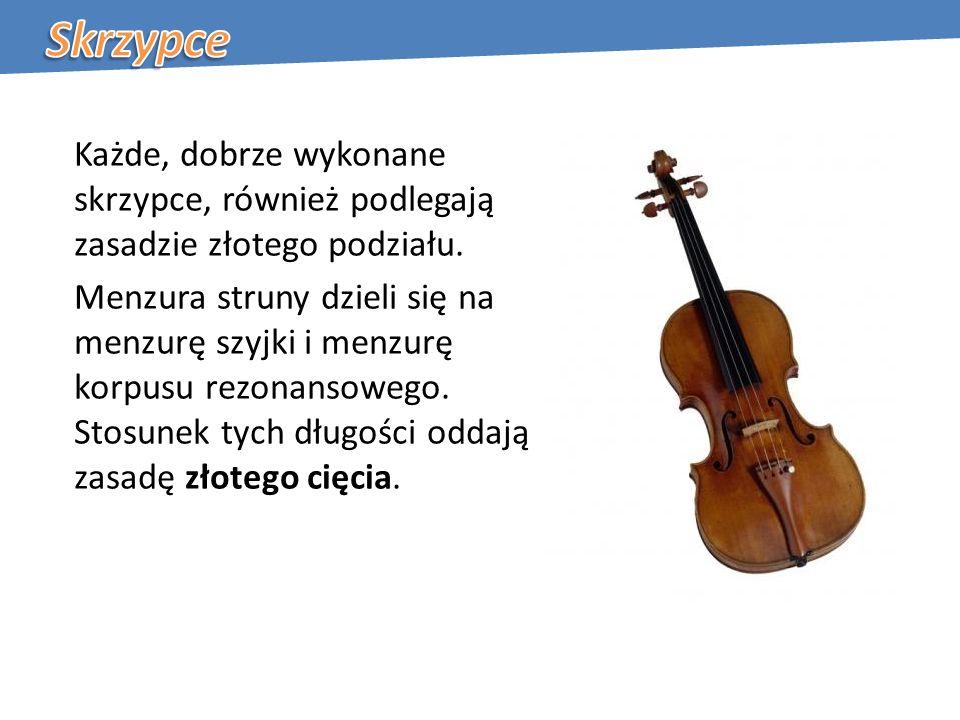 Każde, dobrze wykonane skrzypce, również podlegają zasadzie złotego podziału.