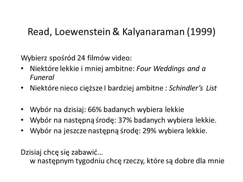 Read, Loewenstein & Kalyanaraman (1999) Wybierz spośród 24 filmów video: Niektóre lekkie i mniej ambitne: Four Weddings and a Funeral Niektóre nieco c