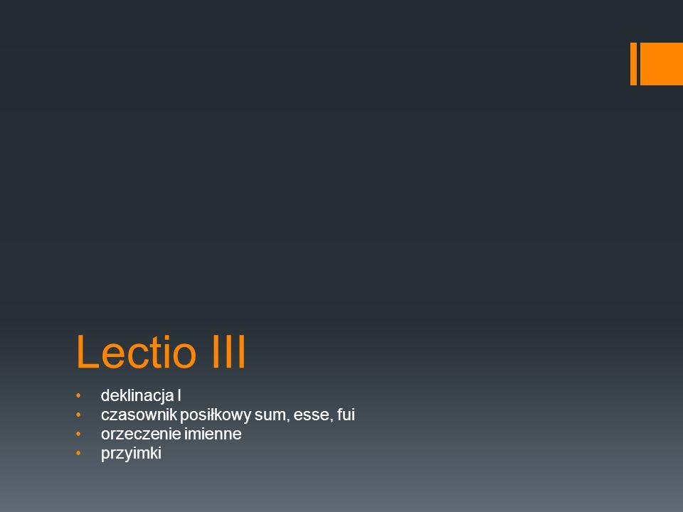 Przypadki w języku łacińskim Mianownik – Nominativus: quis.