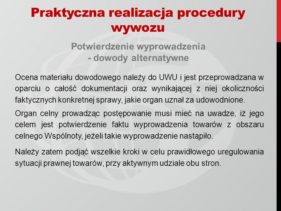 Potwierdzenie wyprowadzenia - dowody alternatywne Ocena materiału dowodowego należy do UWU i jest przeprowadzana w oparciu o całość dokumentacji oraz wynikającej z niej okoliczności faktycznych konkretnej sprawy, jakie organ uznał za udowodnione.