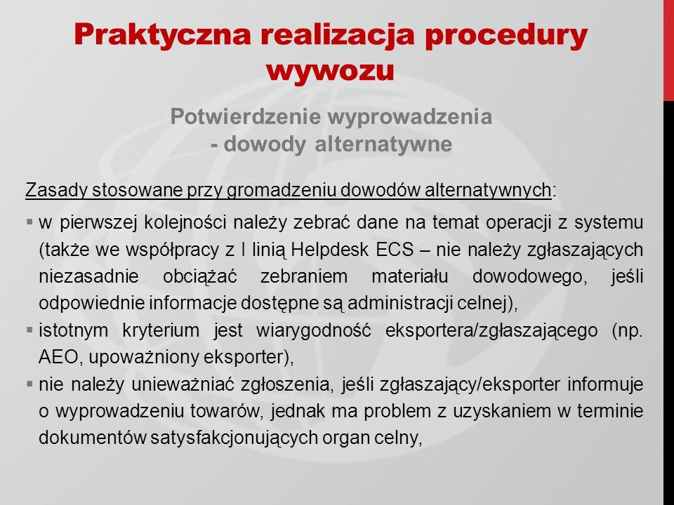 Potwierdzenie wyprowadzenia - dowody alternatywne Zasady stosowane przy gromadzeniu dowodów alternatywnych: w pierwszej kolejności należy zebrać dane