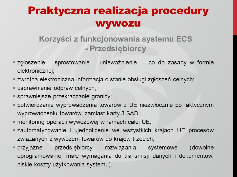 Korzyści z funkcjonowania systemu ECS - Przedsiębiorcy zgłoszenie – sprostowanie – unieważnienie - co do zasady w formie elektronicznej; zwrotna elekt