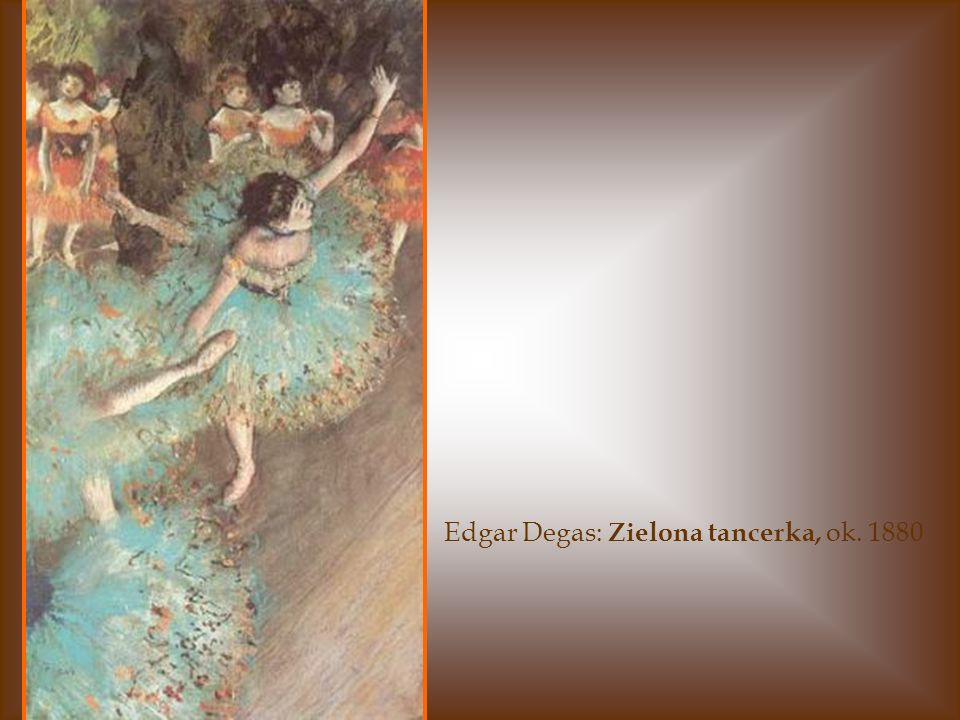 Edgar Degas: Zielona tancerka, ok. 1880