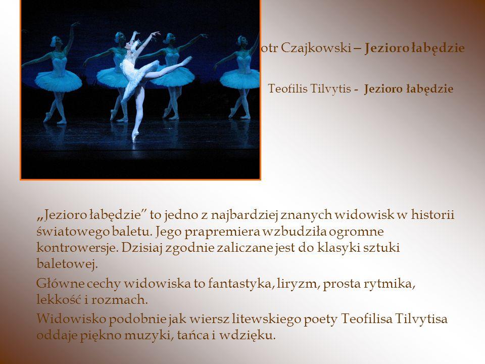 Piotr Czajkowski – Jezioro łabędzie Jezioro łabędzie to jedno z najbardziej znanych widowisk w historii światowego baletu. Jego prapremiera wzbudziła