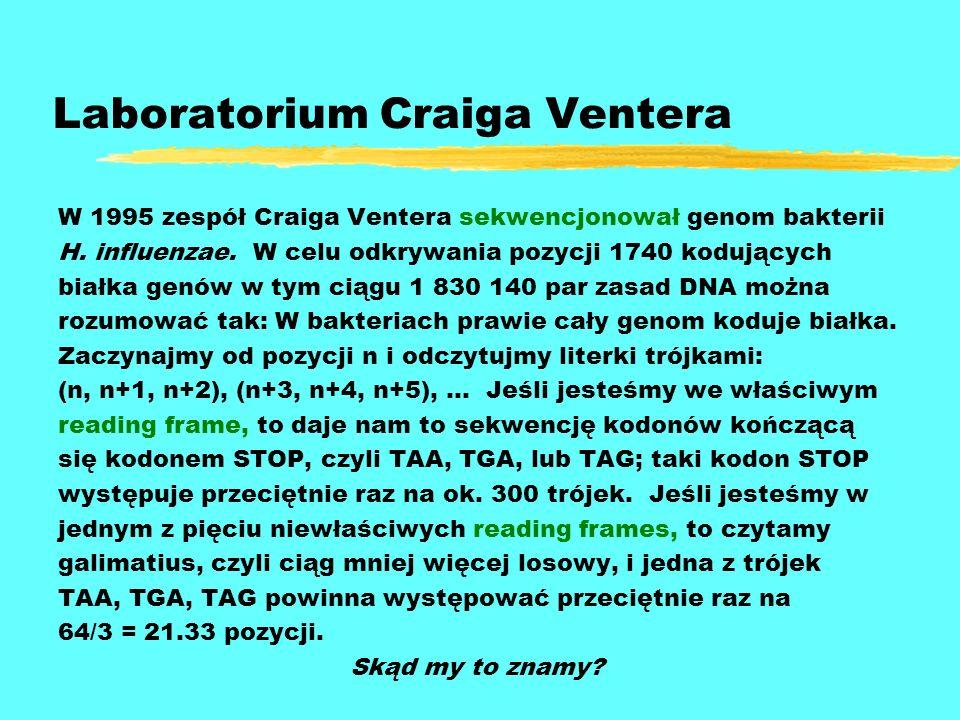 Laboratorium Craiga Ventera W 1995 zespół Craiga Ventera sekwencjonował genom bakterii H. influenzae. W celu odkrywania pozycji 1740 kodujących białka