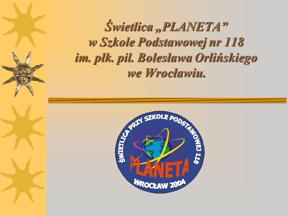 Rozwiązania organizacyjne stosowane w Świetlicy PLANETA w Szkole Podstawowej nr 118 im.