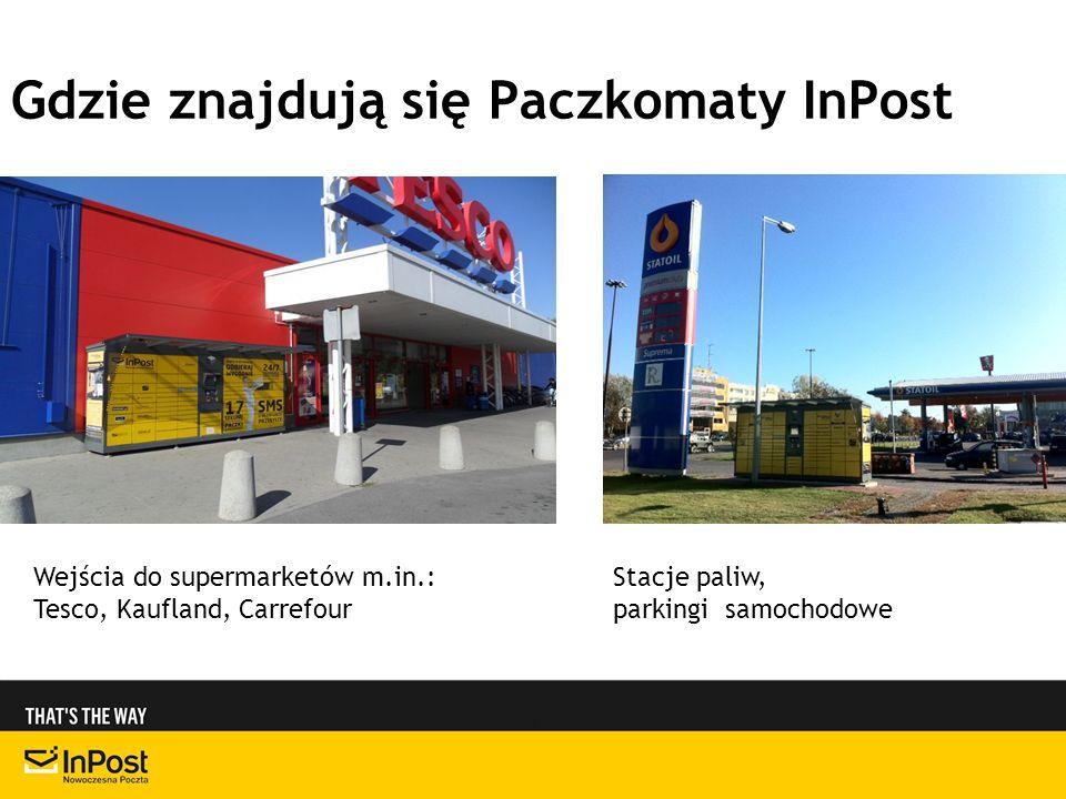 Gdzie znajdują się Paczkomaty InPost Wejścia do supermarketów m.in.: Tesco, Kaufland, Carrefour Stacje paliw, parkingi samochodowe