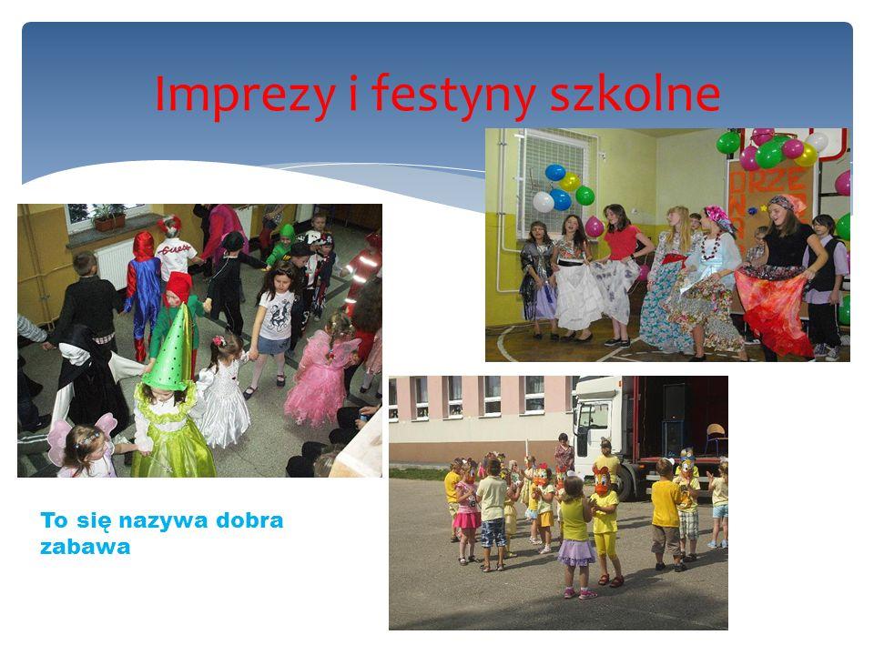 Imprezy i festyny szkolne To się nazywa dobra zabawa