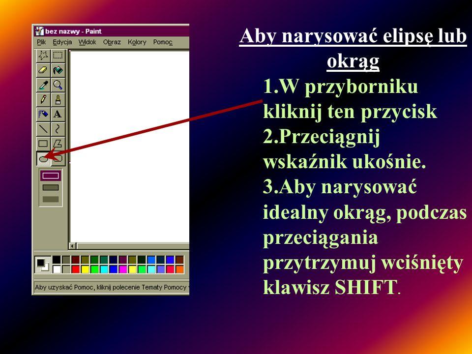 GDY KORZYSTASZ... 3 styl Takie figury narysujesz...z lewego klawisza...z prawego klawisza