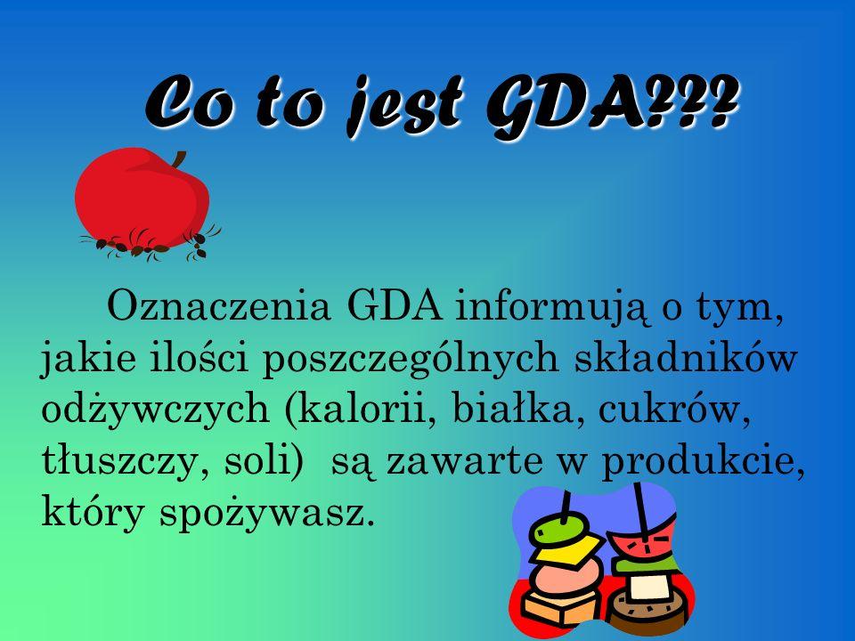 Co to jest GDA??? Oznaczenia GDA informują o tym, jakie ilości poszczególnych składników odżywczych (kalorii, białka, cukrów, tłuszczy, soli) są zawar