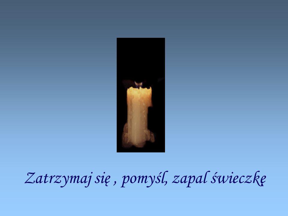 Zatrzymaj się, pomyśl, zapal świeczkę