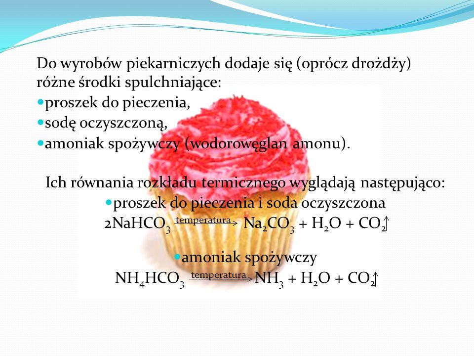 Do wyrobów piekarniczych dodaje się (oprócz drożdży) różne środki spulchniające: proszek do pieczenia, sodę oczyszczoną, amoniak spożywczy (wodorowęgl