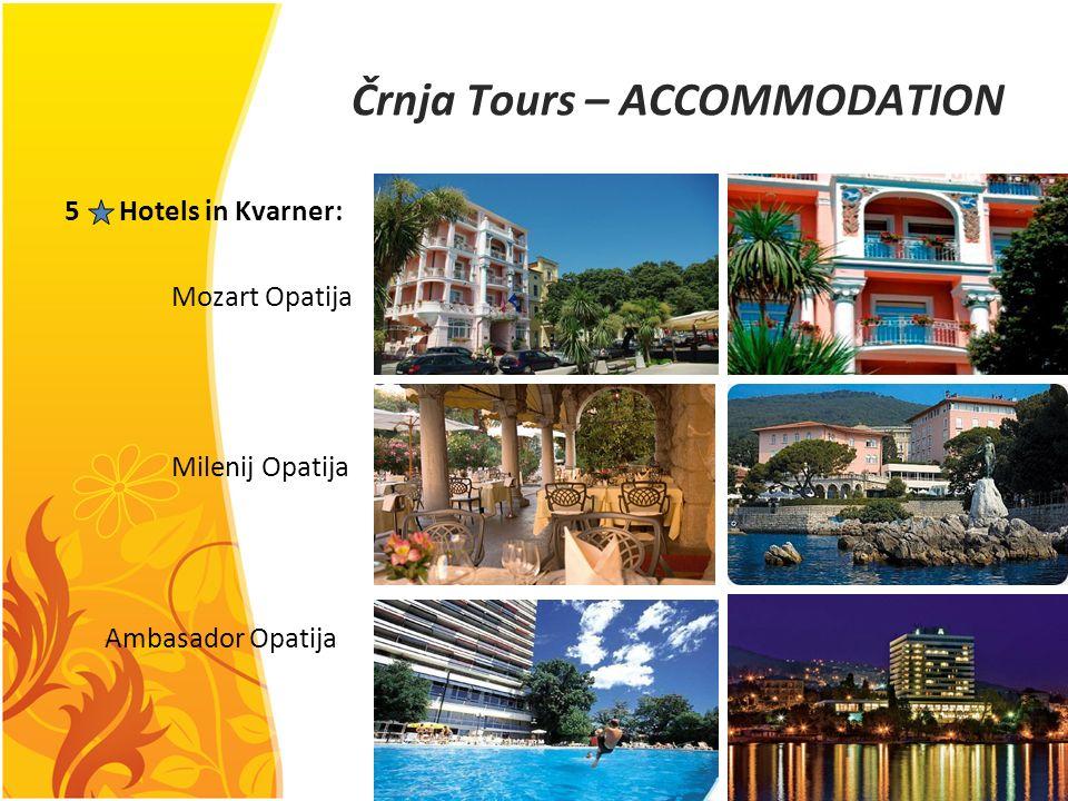 Črnja Tours – ACCOMMODATION 5 Hotels in Kvarner: Mozart Opatija Milenij Opatija Ambasador Opatija