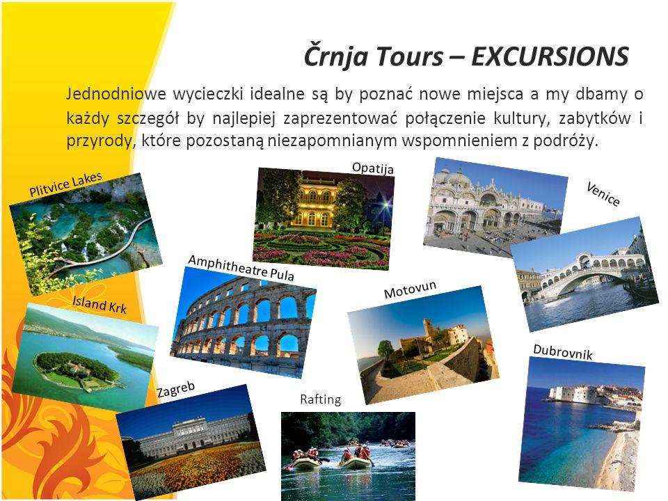 Črnja Tours – EXCURSIONS Jednodniowe wycieczki idealne są by poznać nowe miejsca a my dbamy o każdy szczegół by najlepiej zaprezentować połączenie kul