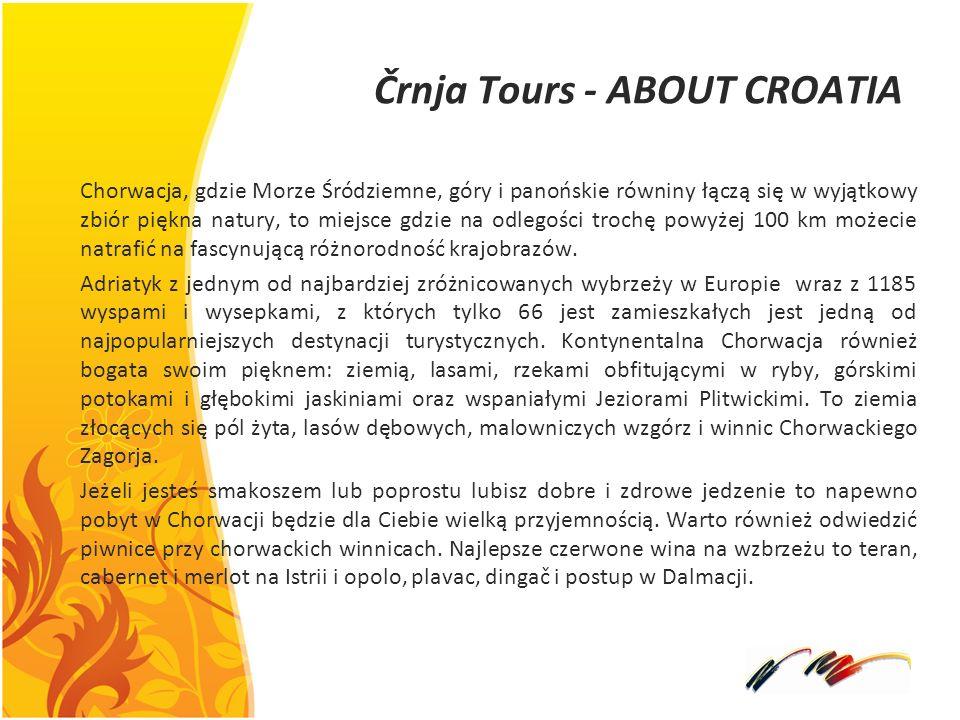 Črnja Tours - ABOUT CROATIA Chorwacja, gdzie Morze Śródziemne, góry i panońskie równiny łączą się w wyjątkowy zbiór piękna natury, to miejsce gdzie na