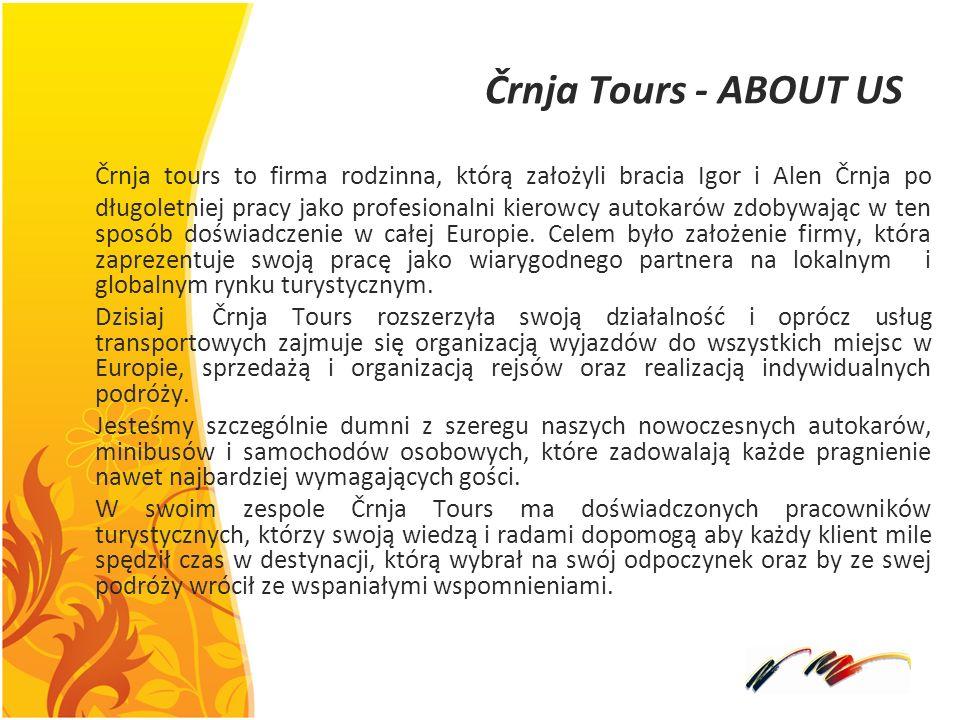 Črnja Tours - ABOUT US Črnja tours to firma rodzinna, którą założyli bracia Igor i Alen Črnja po długoletniej pracy jako profesionalni kierowcy autoka