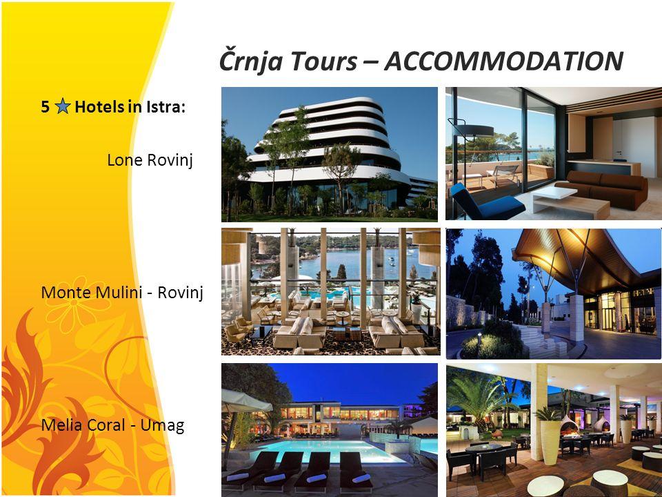 Črnja Tours – ACCOMMODATION 5 Hotels in Istra: Lone Rovinj Monte Mulini - Rovinj Melia Coral - Umag
