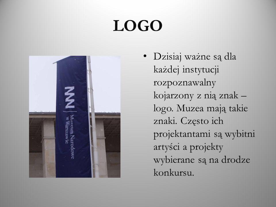 LOGO Dzisiaj ważne są dla każdej instytucji rozpoznawalny kojarzony z nią znak – logo. Muzea mają takie znaki. Często ich projektantami są wybitni art