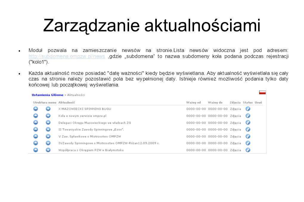 Zarządzanie aktualnościami Moduł pozwala na zamieszczanie newsów na stronie.Lista newsów widoczna jest pod adresem: http://subdomena.ompzw.pl/news,gdz