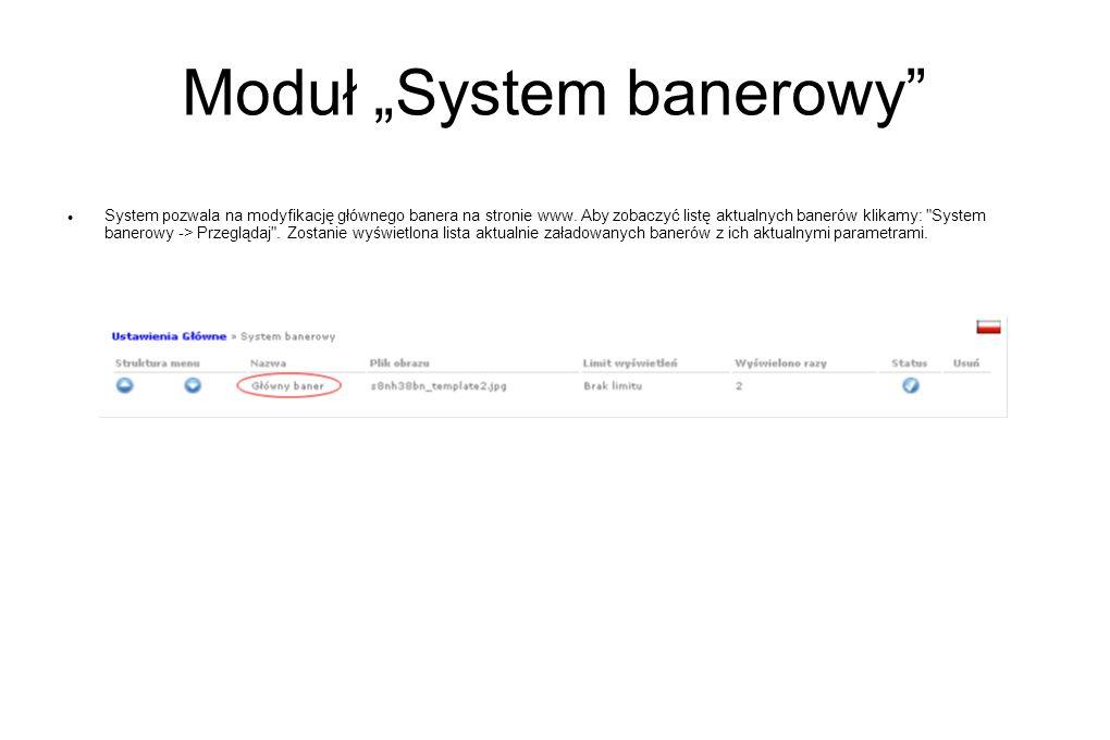 Moduł System banerowy System pozwala na modyfikację głównego banera na stronie www. Aby zobaczyć listę aktualnych banerów klikamy: