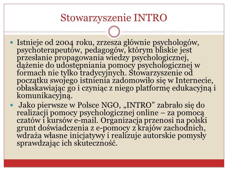Stowarzyszenie INTRO Istnieje od 2004 roku, zrzesza głównie psychologów, psychoterapeutów, pedagogów, którym bliskie jest przesłanie propagowania wied