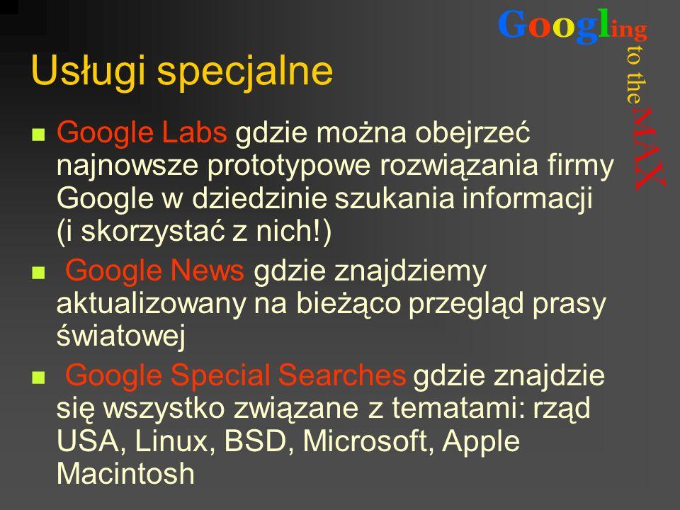 to the Googl ing Usługi specjalne Google Labs gdzie można obejrzeć najnowsze prototypowe rozwiązania firmy Google w dziedzinie szukania informacji (i