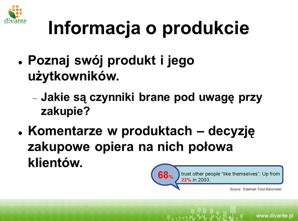 www.divante.pl Informacja o produkcie Poznaj swój produkt i jego użytkowników. Jakie są czynniki brane pod uwagę przy zakupie? Komentarze w produktach
