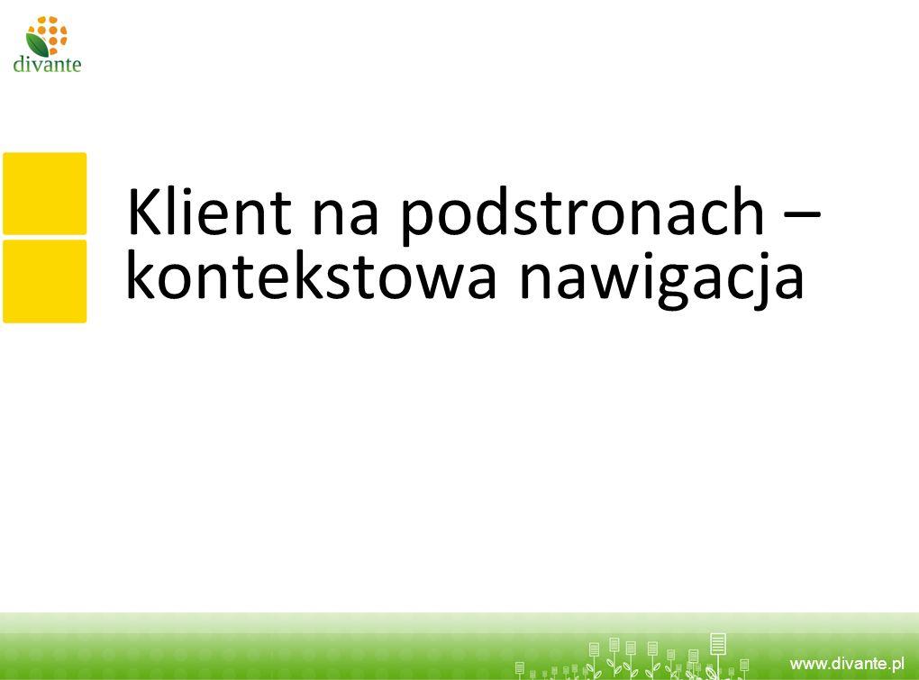 www.divante.pl Klient na podstronach – kontekstowa nawigacja