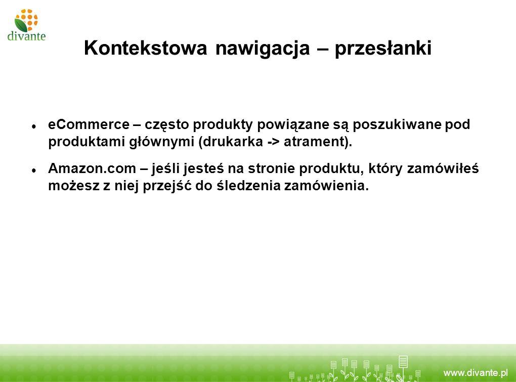 www.divante.pl Kontekstowa nawigacja – przesłanki eCommerce – często produkty powiązane są poszukiwane pod produktami głównymi (drukarka -> atrament).