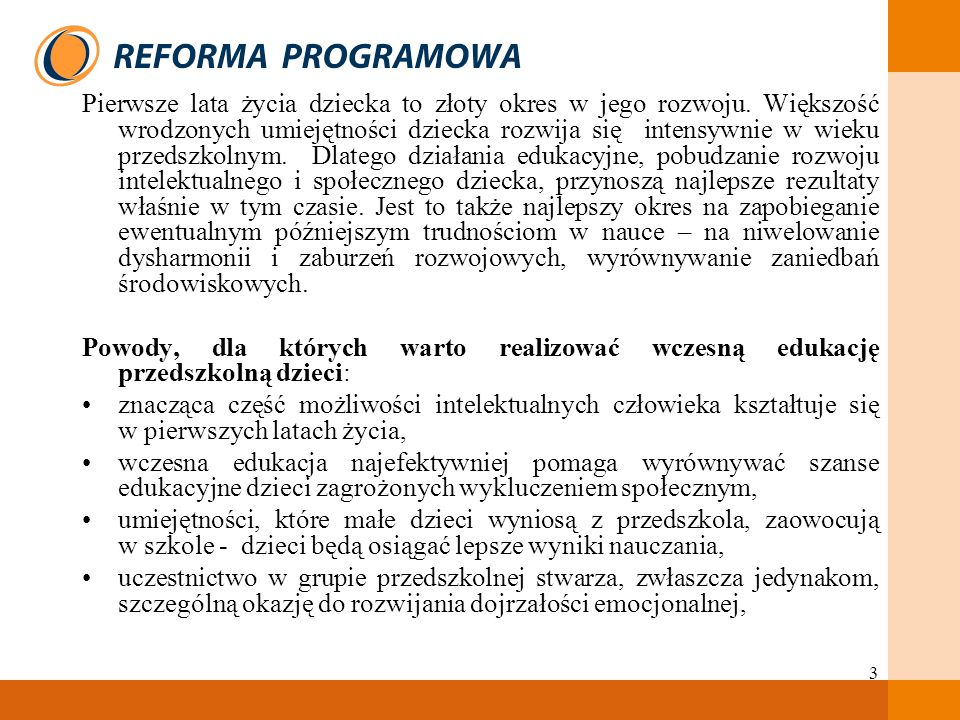 24 W okresie wdrażania reformy szkoła podstawowa będzie pełniła funkcję punktu informacyjnego dla rodziców, natomiast dyrektor szkoły winien stać się profesjonalnym i rzeczowym promotorem reformy edukacyjnej.