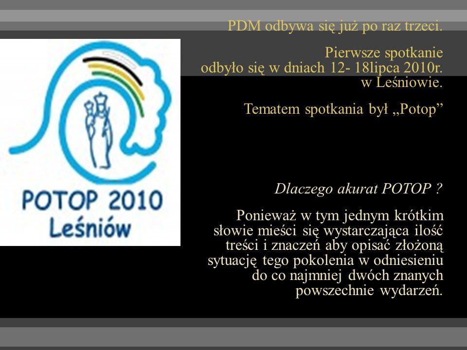 PDM odbywa się już po raz trzeci.Pierwsze spotkanie odbyło się w dniach 12- 18lipca 2010r.