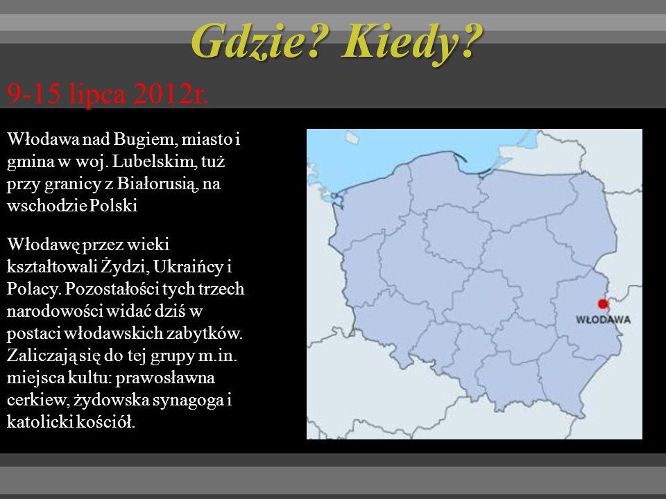 Gdzie.Kiedy. 9-15 lipca 2012r. Włodawa nad Bugiem, miasto i gmina w woj.
