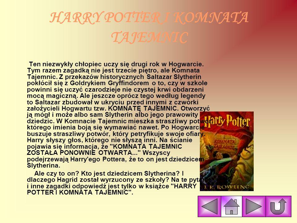 HARRY POTTER I KAMIEŃ FILOZOFICZNY Książka opowiada o przygodach chłopca sieroty obdarzonego magicznymi zdolnościami. Jego rodzice Lily i James zostal