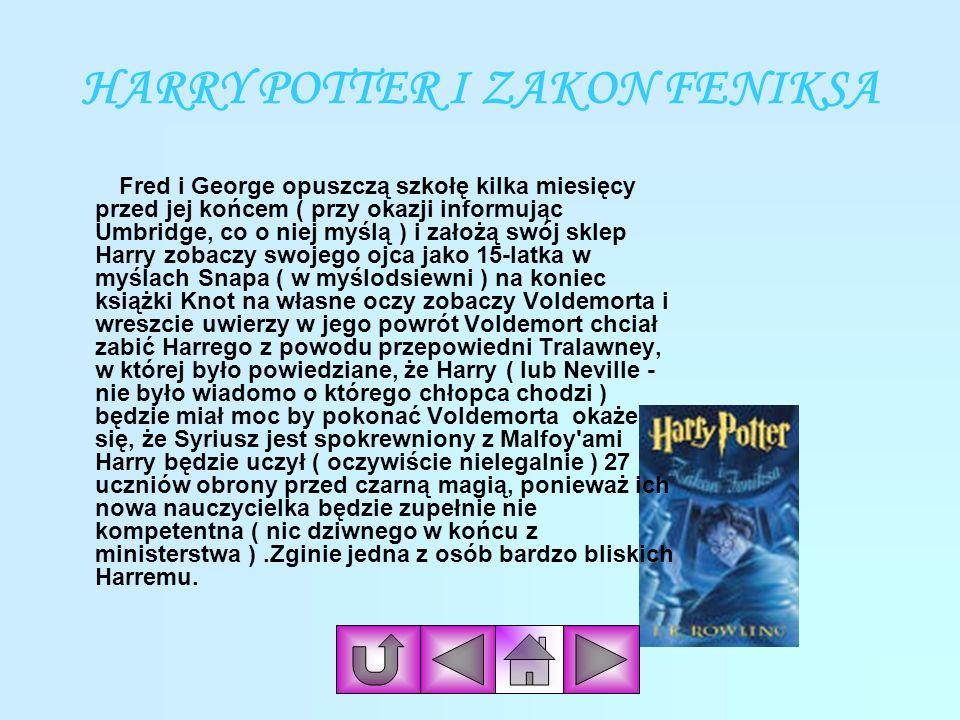 HARRY POTTER I CZARA OGNIA Podczas okropnych wakacji niespodziewanie na Privet Drive pojawia się rodzina Weasleyów. Znikają przez komin razem z Harrym