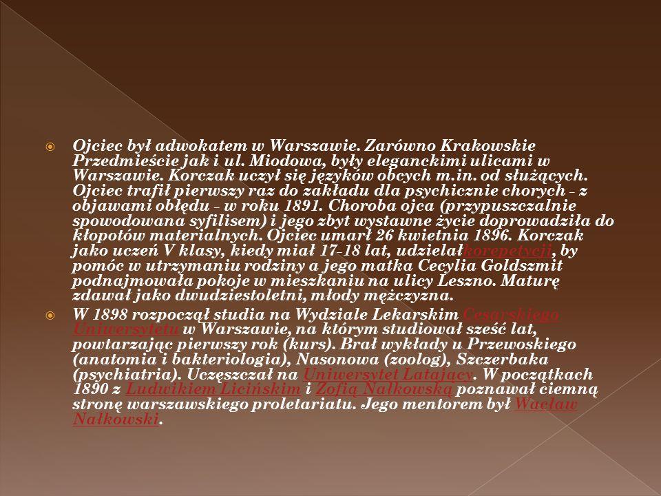 Ojciec był adwokatem w Warszawie. Zarówno Krakowskie Przedmieście jak i ul. Miodowa, były eleganckimi ulicami w Warszawie. Korczak uczył się języków o