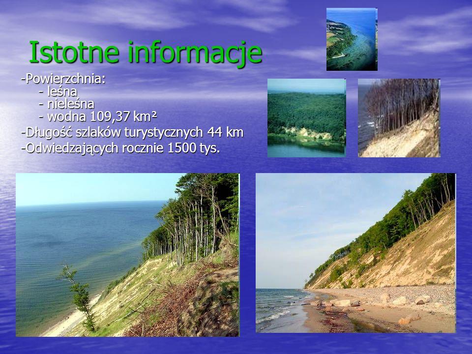 Istotne informacje -Powierzchnia: - leśna - nieleśna - wodna 109,37 km² -Długość szlaków turystycznych 44 km -Odwiedzających rocznie 1500 tys.