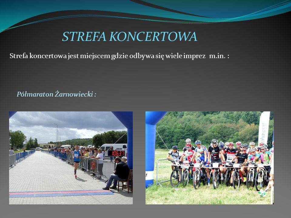 STREFA KONCERTOWA Strefa koncertowa jest miejscem gdzie odbywa się wiele imprez m.in. : Półmaraton Żarnowiecki :