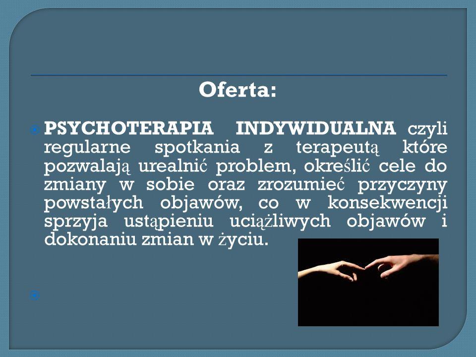 PSYCHOTERAPIA GRUPOWA czyli prac ę w grupie 6-12 osobowej prowadzonej przez jednego lub dwóch psychoterapeutów raz lub dwa razy w tygodniu; w zale ż no ś ci od rodzaju grupy, grupa ma charakter otwarty b ą d ź zamkni ę ty;