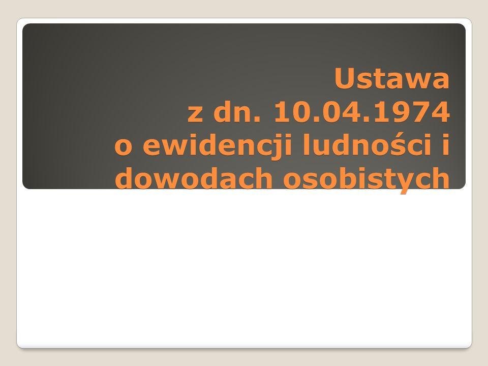 Ustawa z dn. 10.04.1974 o ewidencji ludności i dowodach osobistych