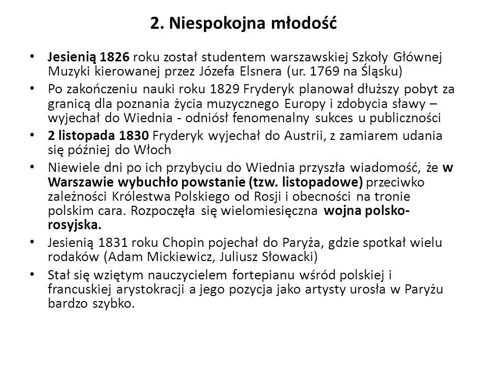 3.Miłości W 1835 roku zakochał się i zapragnął poślubić Marię Wodzińską.
