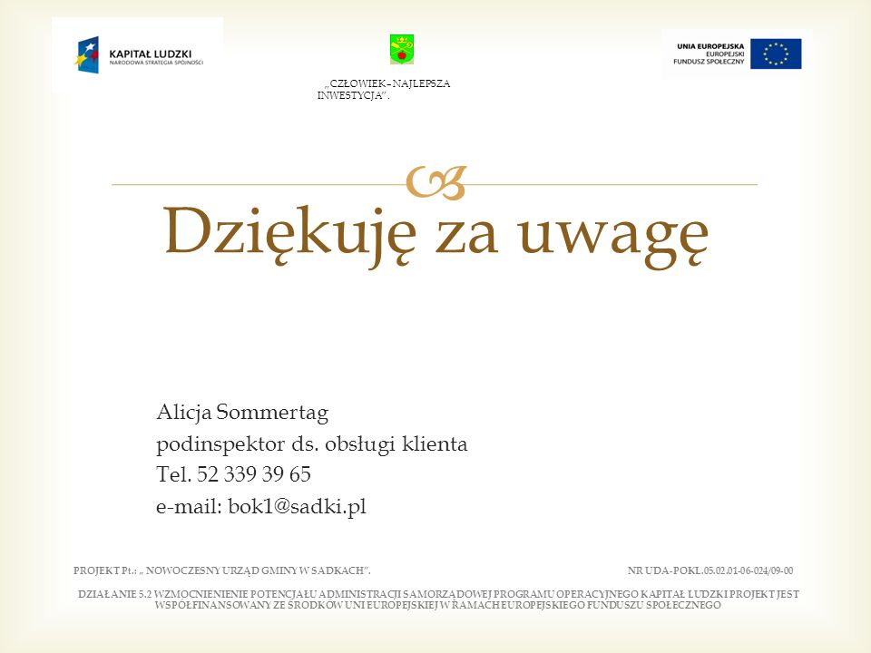 Alicja Sommertag podinspektor ds. obsługi klienta Tel.