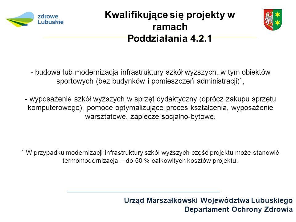 Urząd Marszałkowski Województwa Lubuskiego Departament Ochrony Zdrowia - budowa lub modernizacja infrastruktury szkół wyższych, w tym obiektów sportow