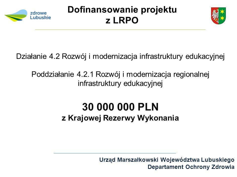 Urząd Marszałkowski Województwa Lubuskiego Departament Ochrony Zdrowia Działanie 4.2 Rozwój i modernizacja infrastruktury edukacyjnej Poddziałanie 4.2