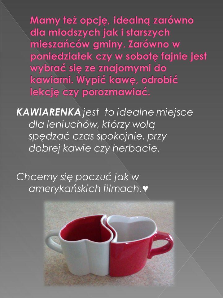 KAWIARENKA jest to idealne miejsce dla leniuchów, którzy wolą spędzać czas spokojnie, przy dobrej kawie czy herbacie.
