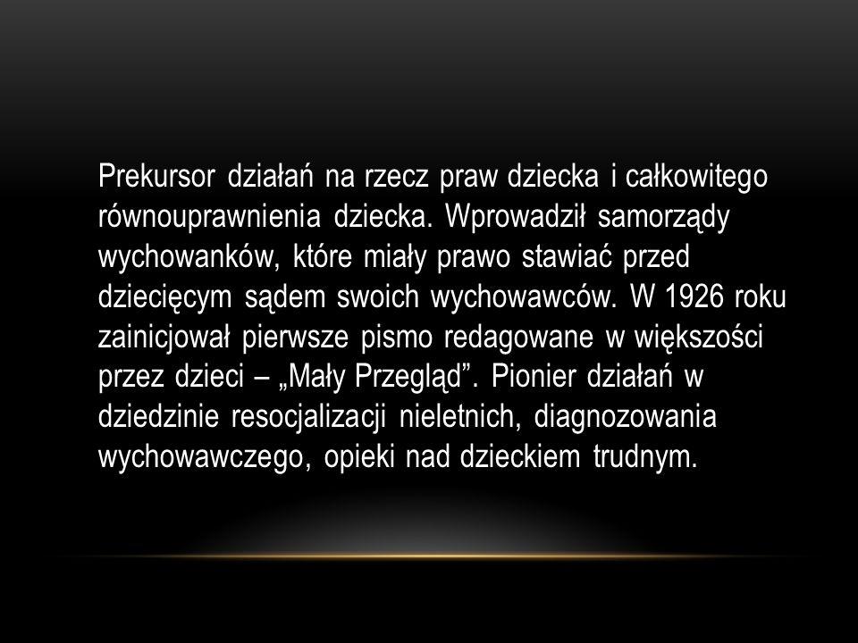 Ze względu na heroizm i wierność powołaniu lekarza i pedagoga Janusz Korczak stał się postacią legendarną i symboliczną.