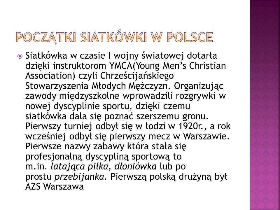 Siatkówka w czasie I wojny światowej dotarła dzięki instruktorom YMCA(Young Mens Christian Association) czyli Chrześcijańskiego Stowarzyszenia Młodych